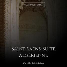 Saint-Saëns: Suite algérienne