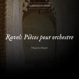 Ravel: Pièces pour orchestre