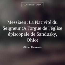 Messiaen: La Nativité du Seigneur (À l'orgue de l'église épiscopale de Sandusky, Ohio)