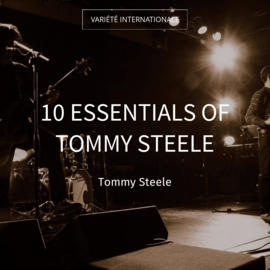 10 Essentials of Tommy Steele