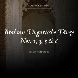 Brahms: Ungarische Tänze Nos. 1, 3, 5 & 6