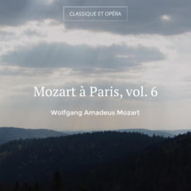 Mozart à Paris, vol. 6