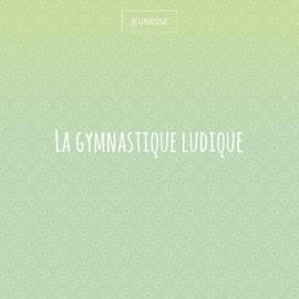 La gymnastique ludique