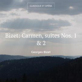Bizet: Carmen, suites Nos. 1 & 2