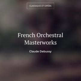 French Orchestral Masterworks