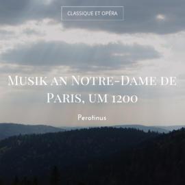 Musik an Notre-Dame de Paris, um 1200