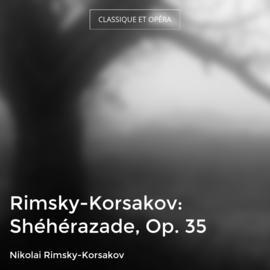 Rimsky-Korsakov: Shéhérazade, Op. 35