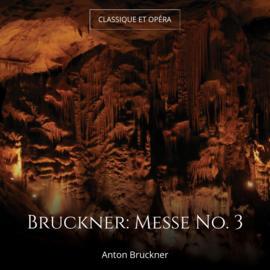 Bruckner: Messe No. 3