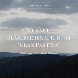 """Mozart: Bläserserenade, K. 361 """"Gran Partita"""""""