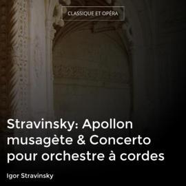 Stravinsky: Apollon musagète & Concerto pour orchestre à cordes