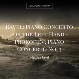 Ravel: Piano Concerto for the Left Hand - Prokofiev: Piano Concerto No. 3