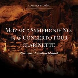 Mozart: Symphonie No. 39 & Concerto pour clarinette