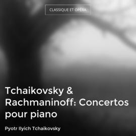 Tchaikovsky & Rachmaninoff: Concertos pour piano