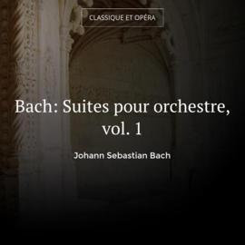 Bach: Suites pour orchestre, vol. 1