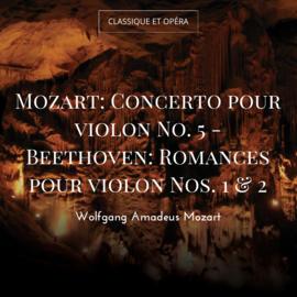 Mozart: Concerto pour violon No. 5 - Beethoven: Romances pour violon Nos. 1 & 2