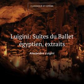 Luigini: Suites du Ballet égyptien, extraits