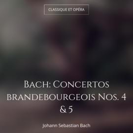 Bach: Concertos brandebourgeois Nos. 4 & 5