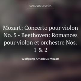 Mozart: Concerto pour violon No. 5 - Beethoven: Romances pour violon et orchestre Nos. 1 & 2