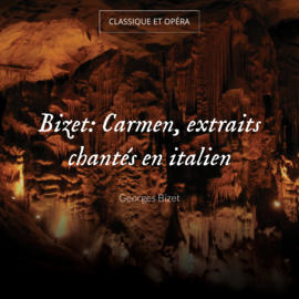 Bizet: Carmen, extraits chantés en italien