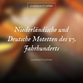 Niederländische und Deutsche Motetten des 17. Jahrhunderts