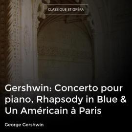 Gershwin: Concerto pour piano, Rhapsody in Blue & Un Américain à Paris