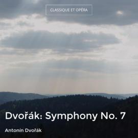 Dvořák: Symphony No. 7