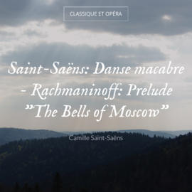 """Saint-Saëns: Danse macabre - Rachmaninoff: Prelude """"The Bells of Moscow"""""""