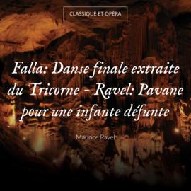 Falla: Danse finale extraite du Tricorne - Ravel: Pavane pour une infante défunte