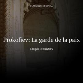 Prokofiev: La garde de la paix