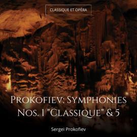 "Prokofiev: Symphonies Nos. 1 ""Classique"" & 5"