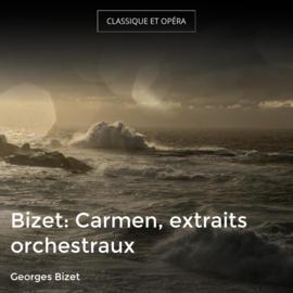 Bizet: Carmen, extraits orchestraux