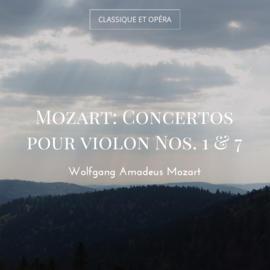 Mozart: Concertos pour violon Nos. 1 & 7