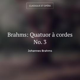 Brahms: Quatuor à cordes No. 3