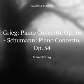 Grieg: Piano Concerto, Op. 16 - Schumann: Piano Concerto, Op. 54