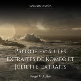 Prokofiev: Suites extraites de Roméo et Juliette, extraits