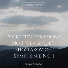 """Prokofiev: Symphonie No. 1 """"Classique"""" - Shostakovich: Symphonie No. 1"""