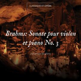 Brahms: Sonate pour violon et piano No. 3
