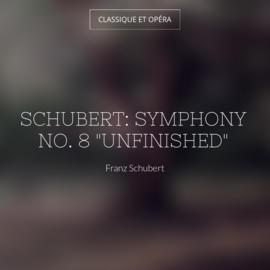 "Schubert: Symphony No. 8 ""Unfinished"""