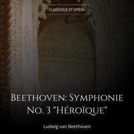 "Beethoven: Symphonie No. 3 ""Héroïque"""