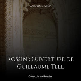 Rossini: Ouverture de Guillaume Tell