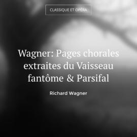 Wagner: Pages chorales extraites du Vaisseau fantôme & Parsifal