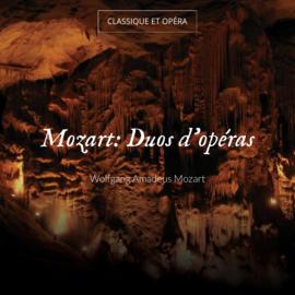 Mozart: Duos d'opéras
