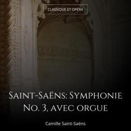 Saint-Saëns: Symphonie No. 3, avec orgue