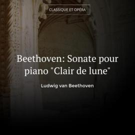 "Beethoven: Sonate pour piano ""Clair de lune"""