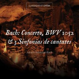 Bach: Concerto, BWV 1052 & 3 Sinfonias de cantates