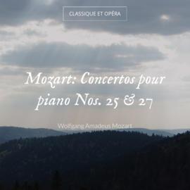 Mozart: Concertos pour piano Nos. 25 & 27