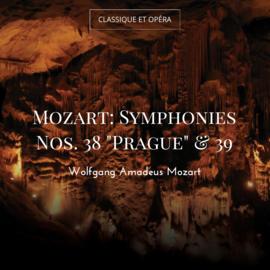 """Mozart: Symphonies Nos. 38 """"Prague"""" & 39"""