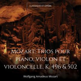 Mozart: Trios pour piano, violon et violoncelle, K. 496 & 502
