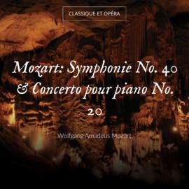 Mozart: Symphonie No. 40 & Concerto pour piano No. 20