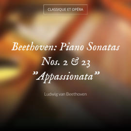 """Piano Sonata No. 23 in F Minor, Op. 57 """"Appassionata"""": III. Allegro ma non troppo - Presto in F Minor, Op. 57 """"Appassionata"""": III. Allegro ma non troppo - Presto"""